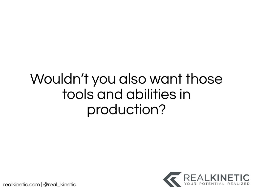 realkinetic.com | @real_kinetic Wouldn't you al...