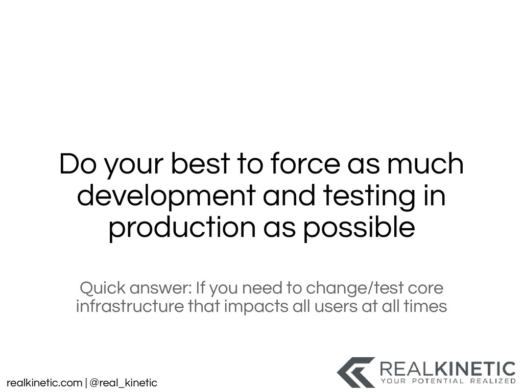realkinetic.com | @real_kinetic Do your best to...