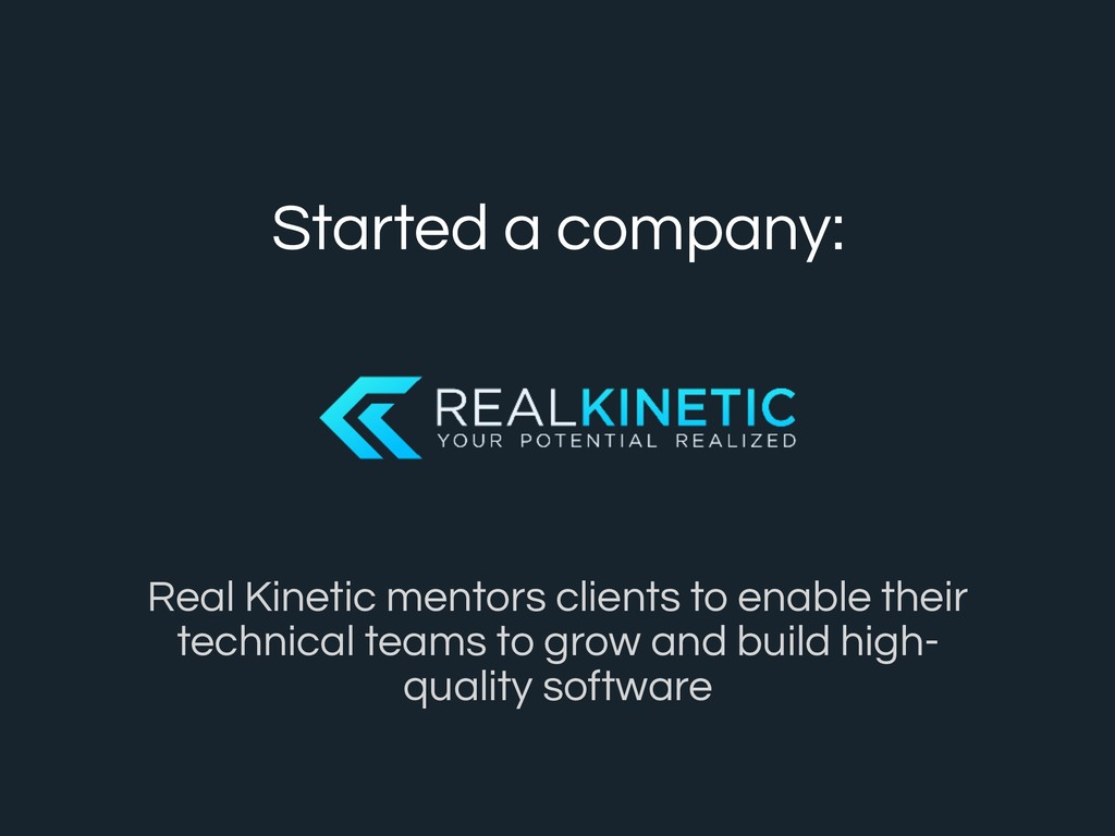 realkinetic.com | @real_kinetic Started a compa...