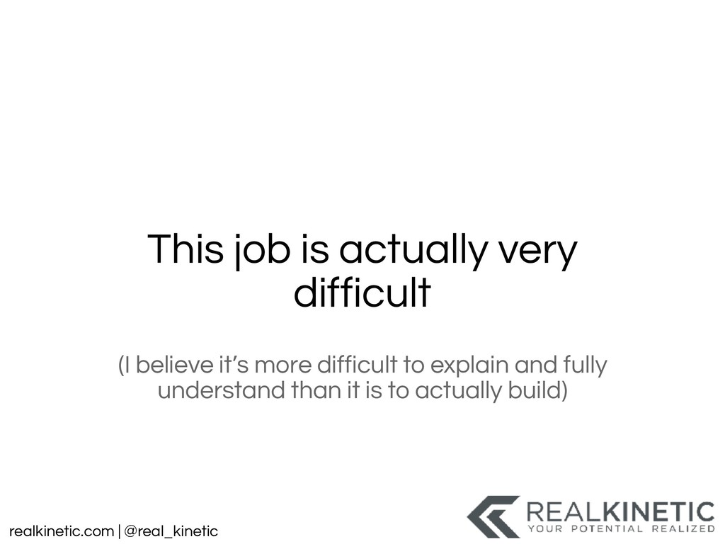 realkinetic.com | @real_kinetic This job is act...