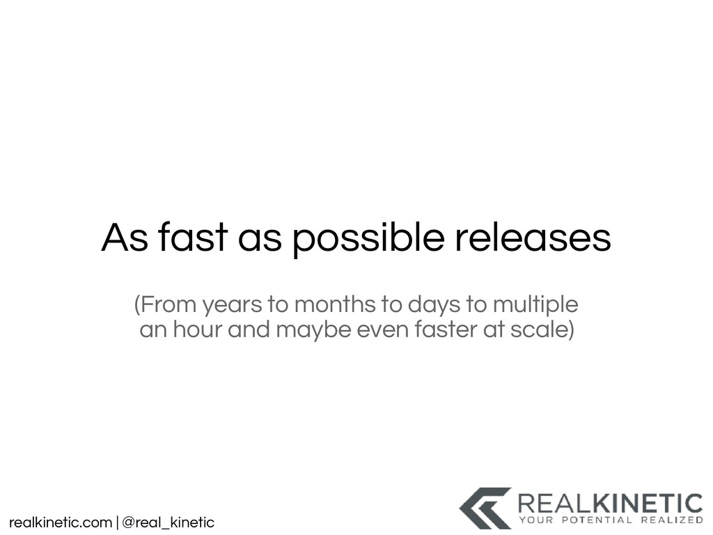 realkinetic.com | @real_kinetic As fast as poss...