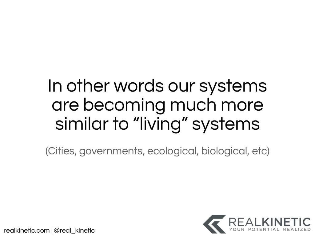 realkinetic.com | @real_kinetic In other words ...