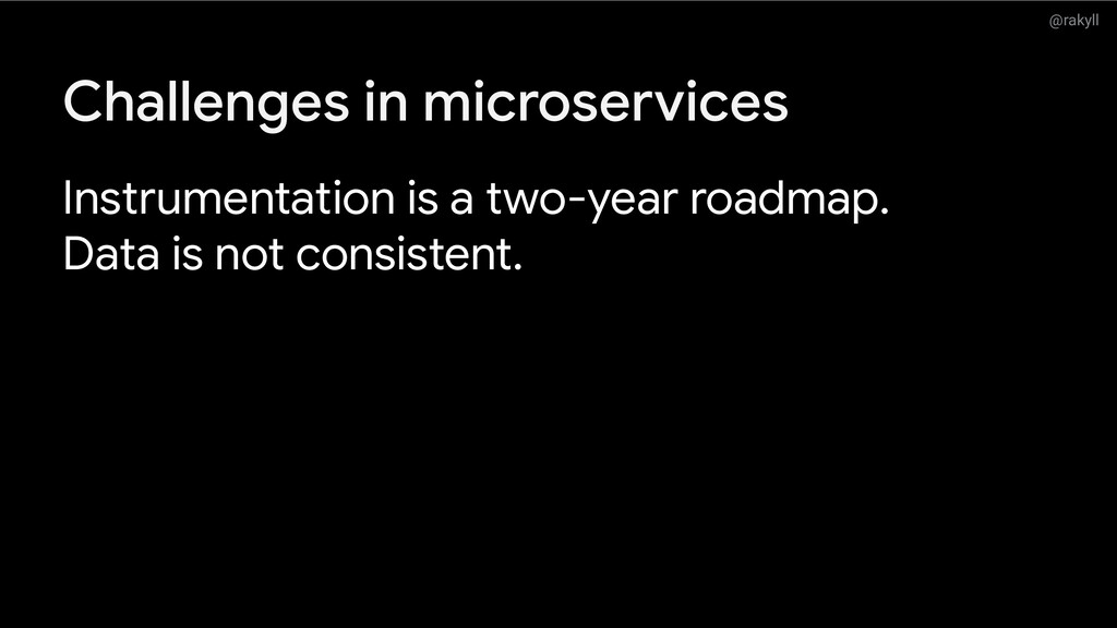 @rakyll Challenges in microservices Instrumenta...