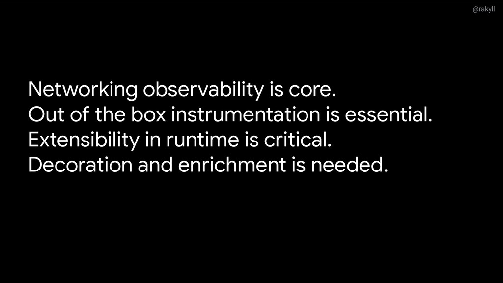 @rakyll Networking observability is core. Out o...