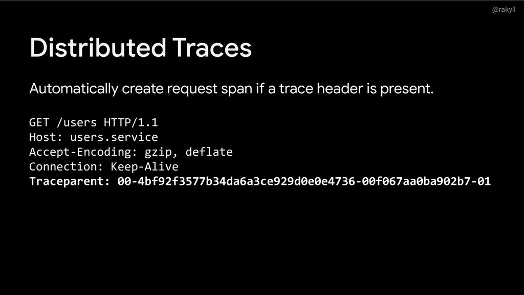 @rakyll Distributed Traces Automatically create...