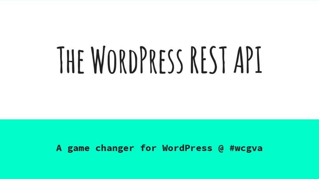 The WordPress REST API A game changer for WordP...