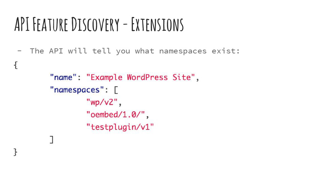 API Feature Discovery - Extensions - The API wi...