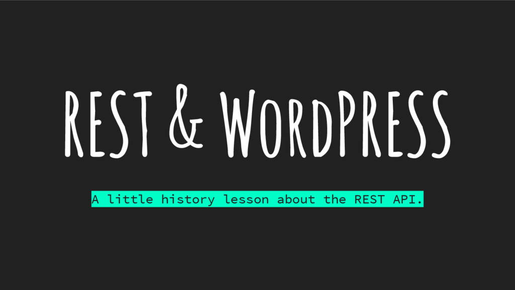 REST & WordPRESS A little history lesson about ...