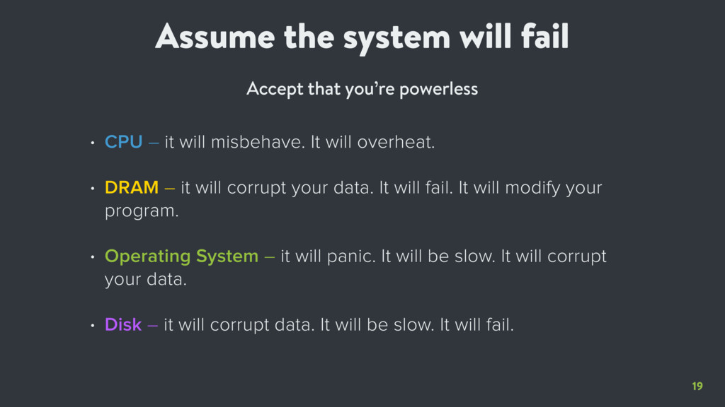19 Assume the system will fail Accept that you'...