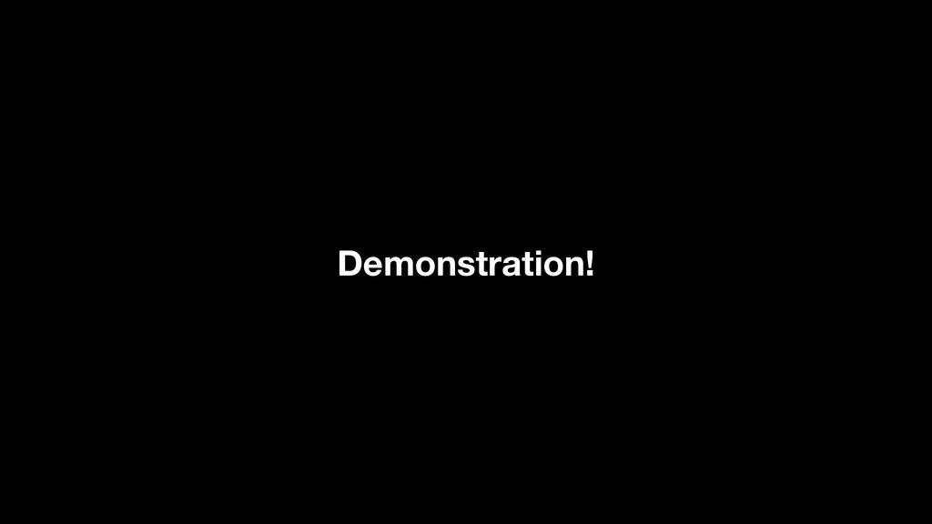 Demonstration!