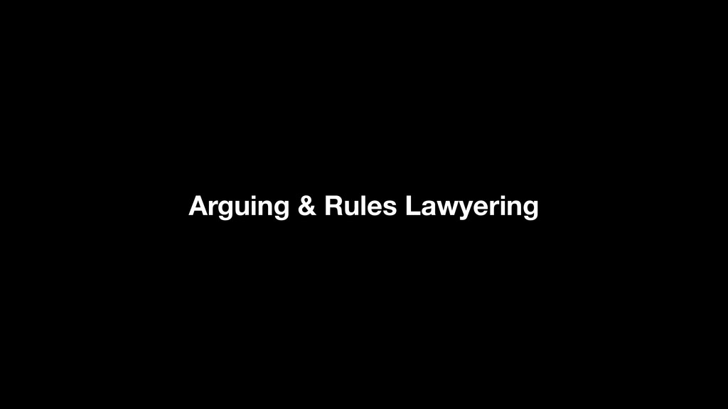 Arguing & Rules Lawyering
