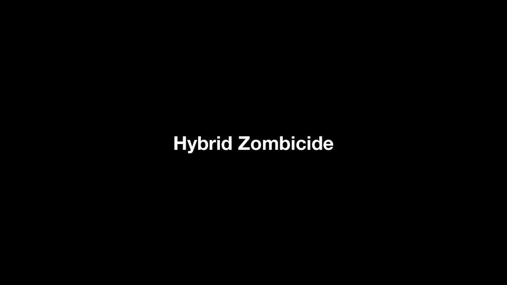 Hybrid Zombicide