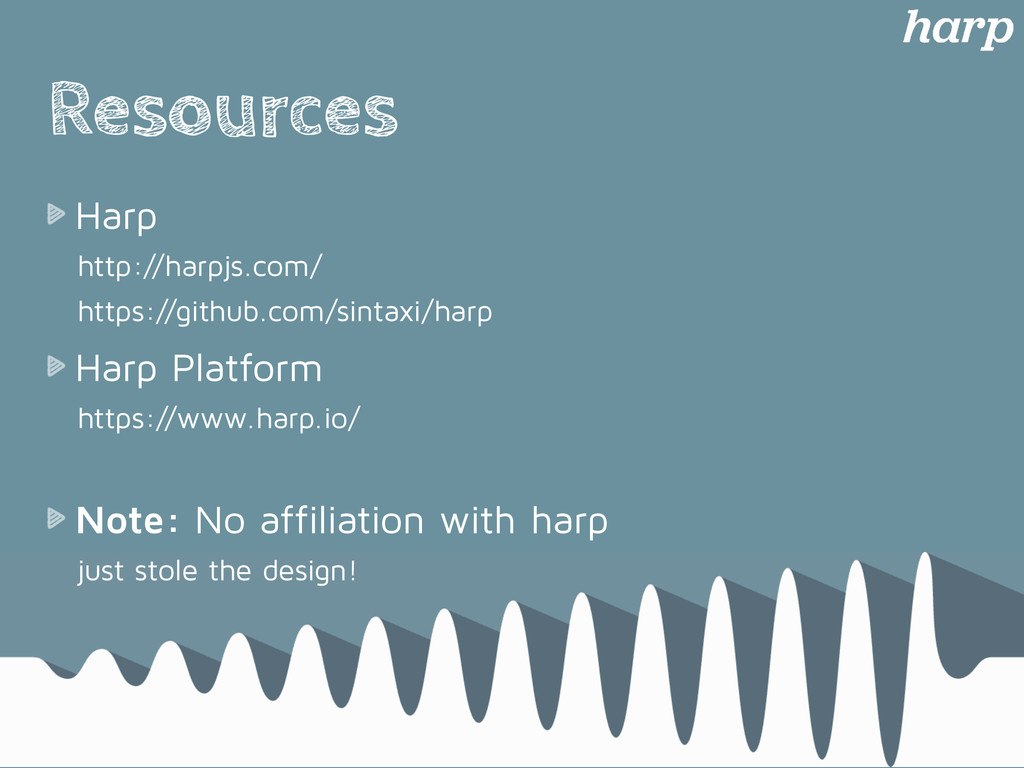 Resources Harp http://harpjs.com/ https://githu...