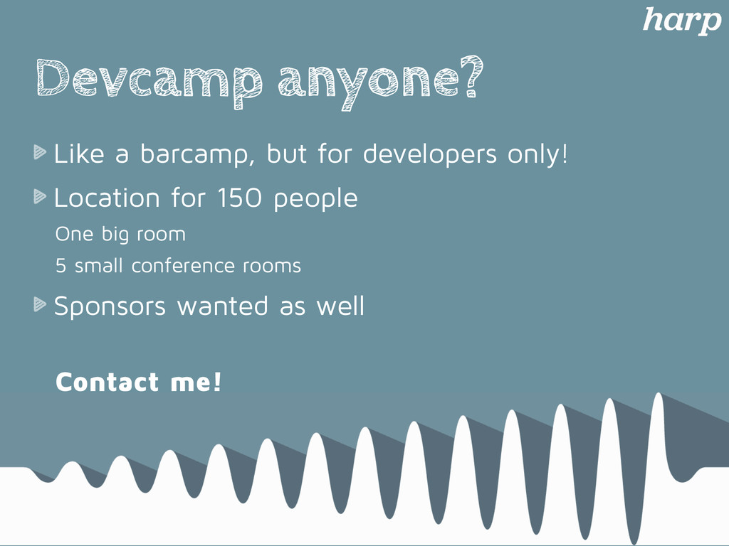 Devcamp anyone? Like a barcamp, but for develop...