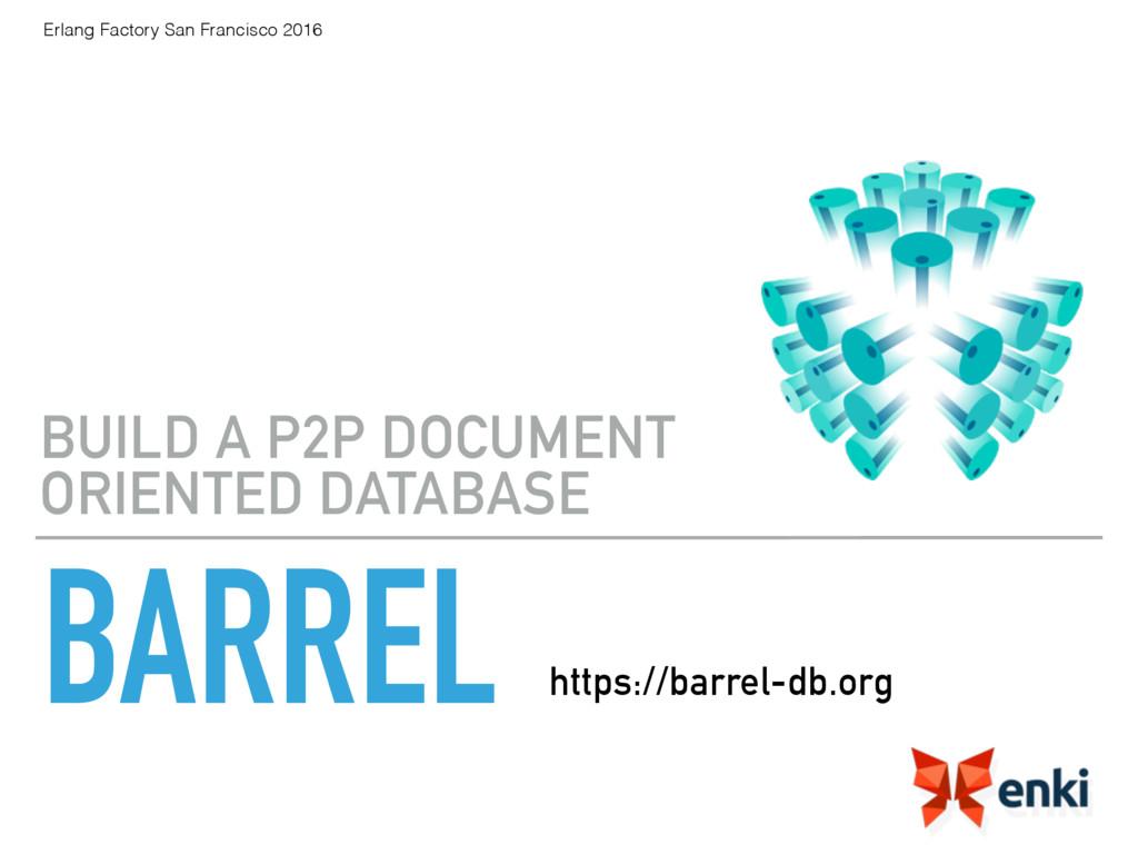 BARREL BUILD A P2P DOCUMENT ORIENTED DATABASE ...