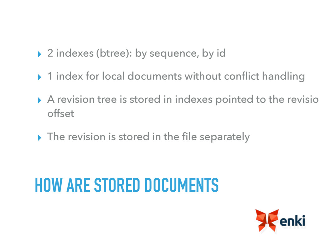 ▸ 2 indexes (btree): by sequence, by id ▸ 1 ind...