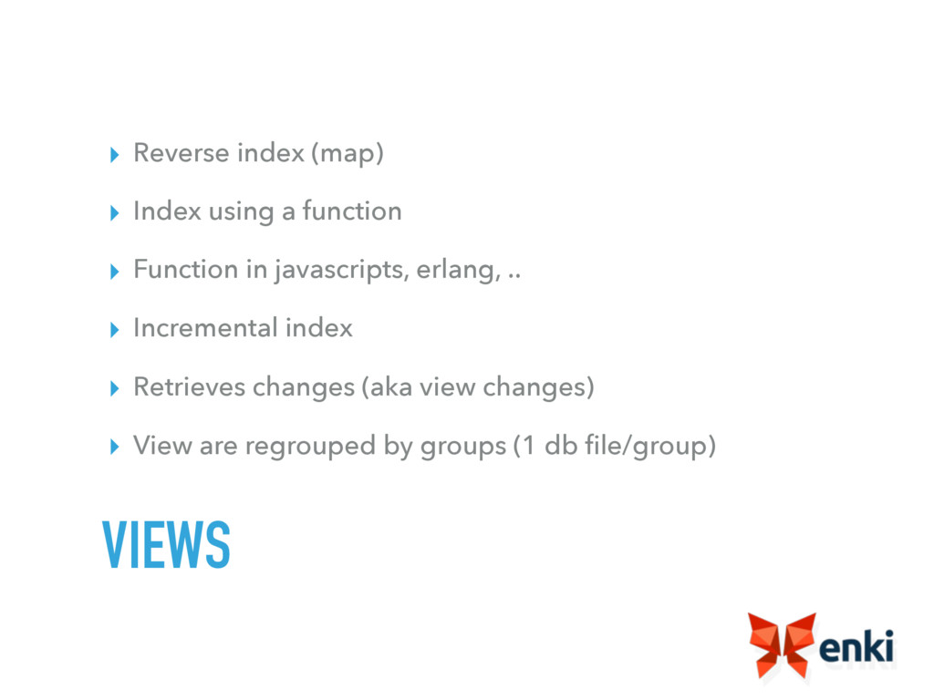 ▸ Reverse index (map) ▸ Index using a function ...
