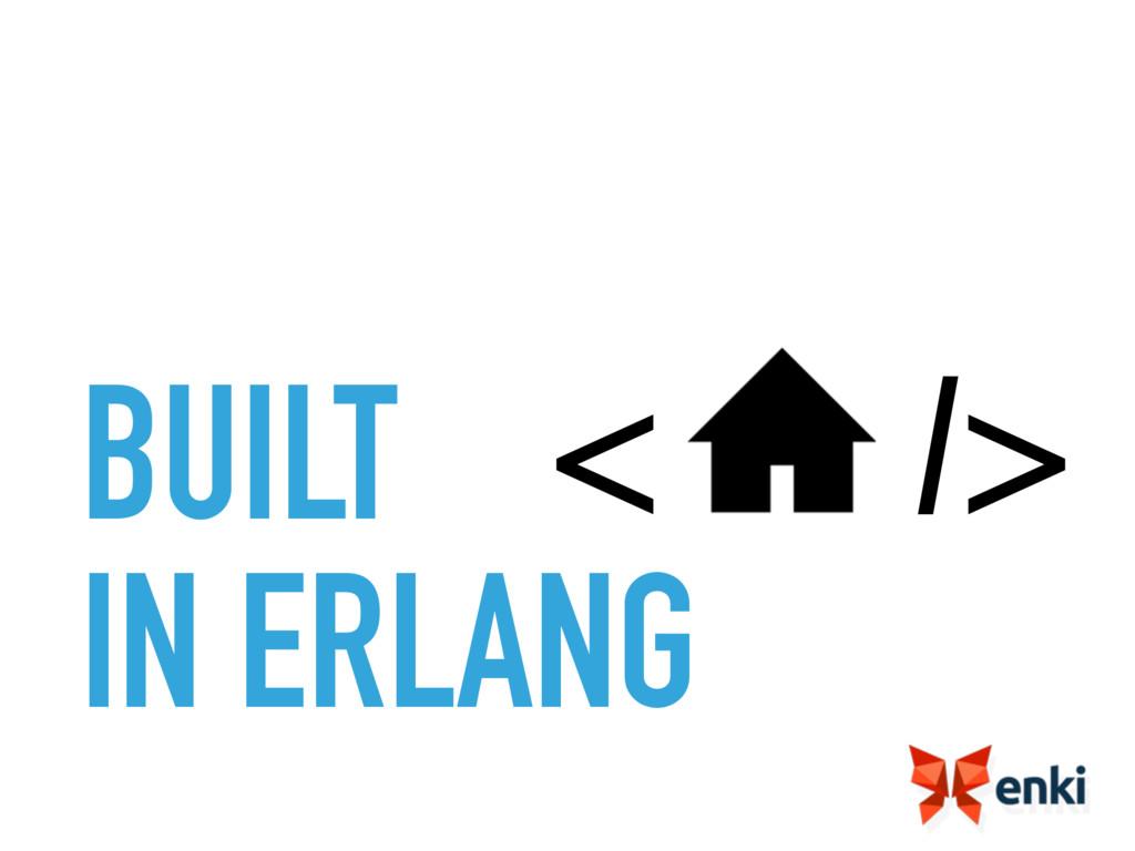 BUILT IN ERLANG /> <