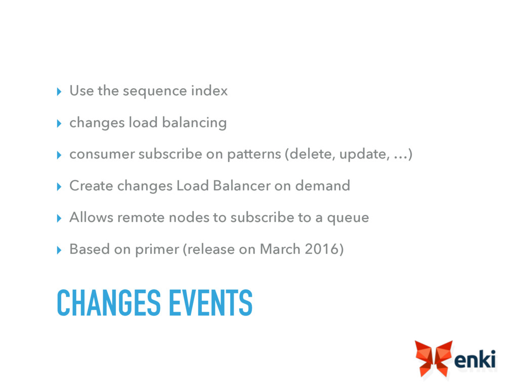▸ Use the sequence index ▸ changes load balanci...