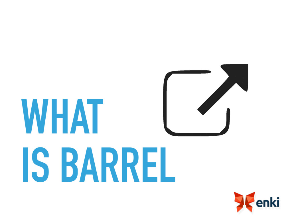 WHAT IS BARREL