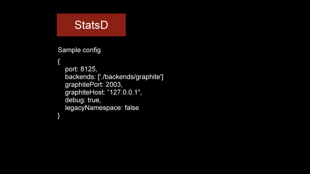 StatsD { port: 8125, backends: ['./backends/gra...
