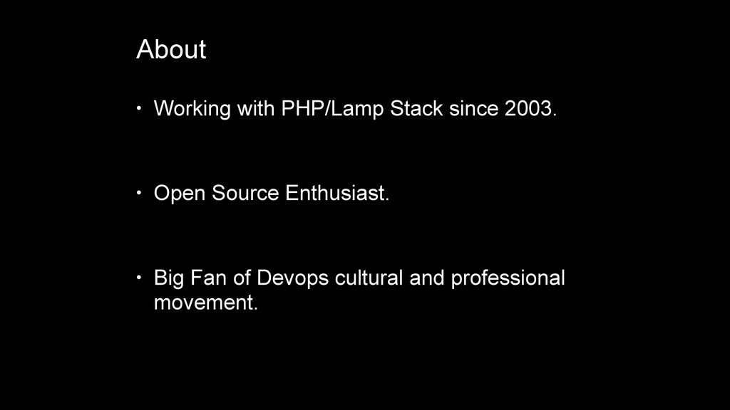 • Working with PHP/Lamp Stack since 2003. • Ope...