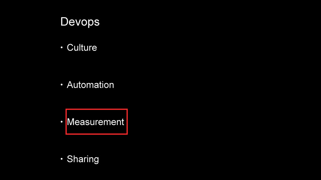 Devops • Culture • Automation • Measurement • S...