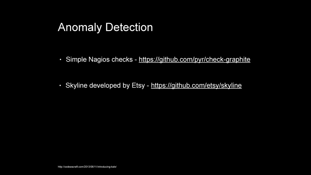 Anomaly Detection http://codeascraft.com/2013/0...