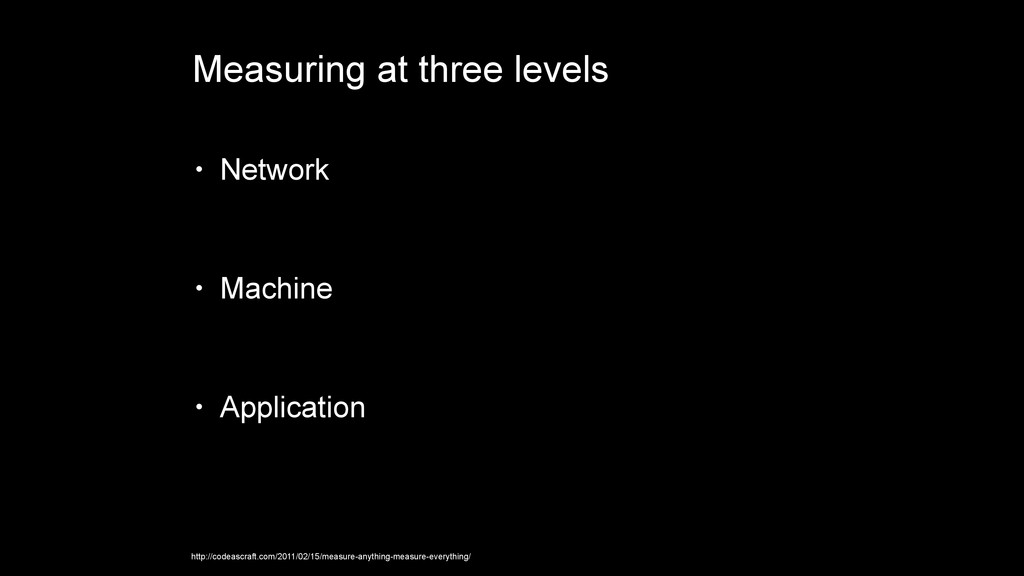 Measuring at three levels • Network • Machine •...