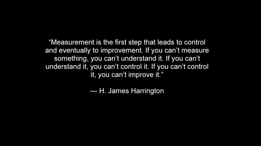 "! ""Measurement is the first step that leads to ..."