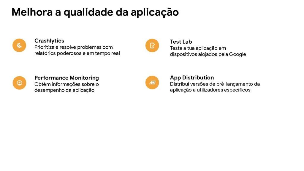 Melhora a qualidade da aplicação Crashlytics Pr...