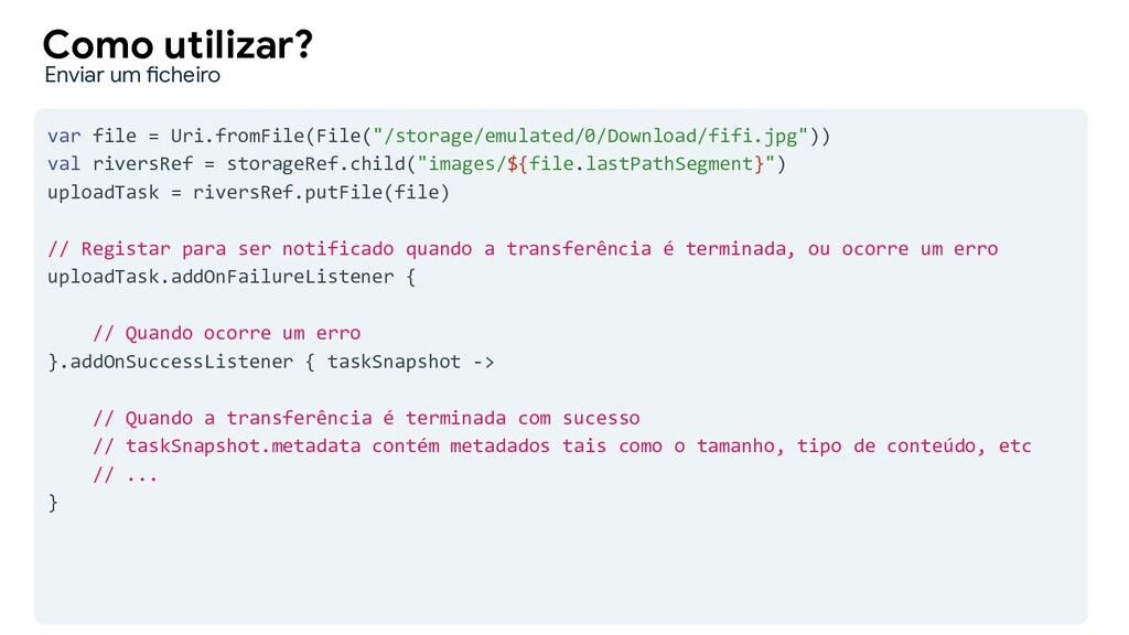 "var file = Uri.fromFile(File(""/storage/emulated..."