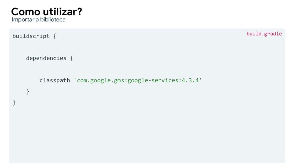 buildscript { dependencies { classpath 'com.goo...