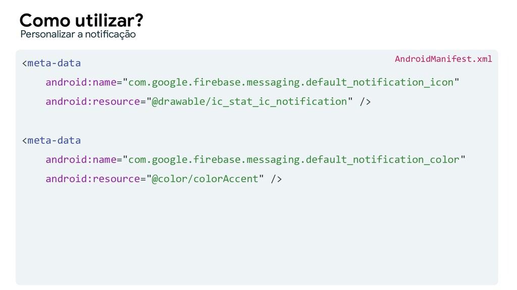 """<meta-data android:name=""""com.google.firebase.me..."""