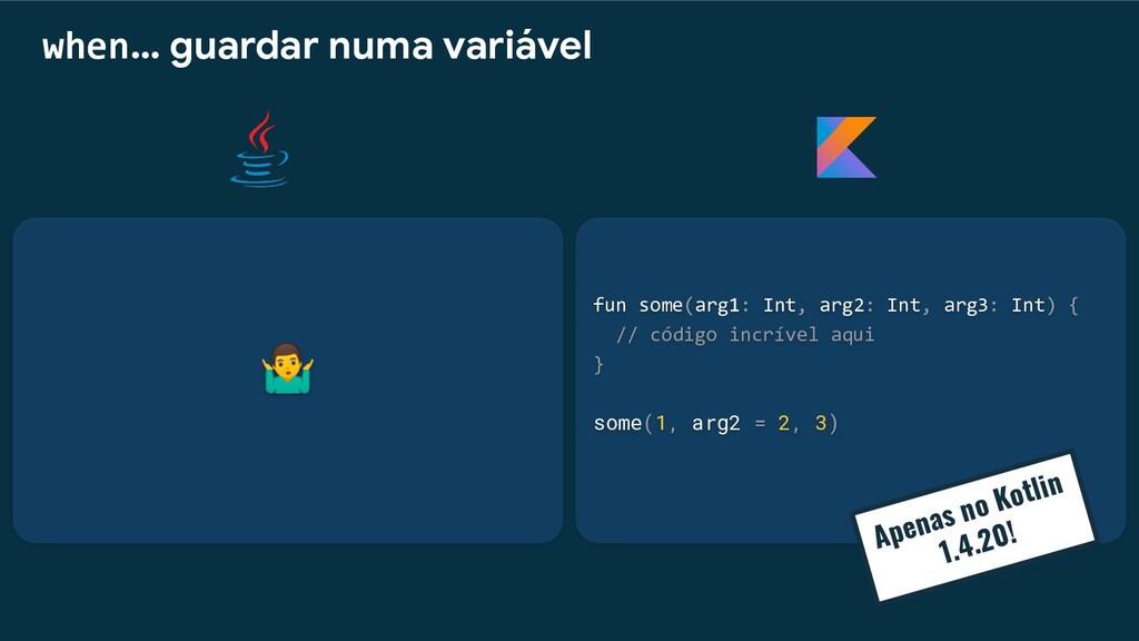 fun some(arg1: Int, arg2: Int, arg3: Int) { // ...