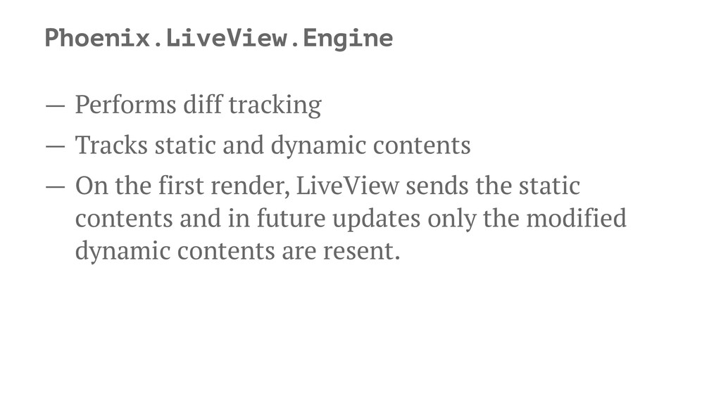 Phoenix.LiveView.Engine — Performs diff trackin...