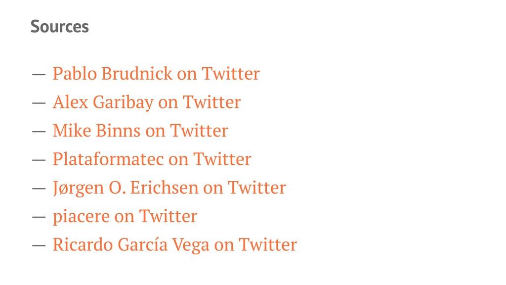 Sources — Pablo Brudnick on Twitter — Alex Gari...