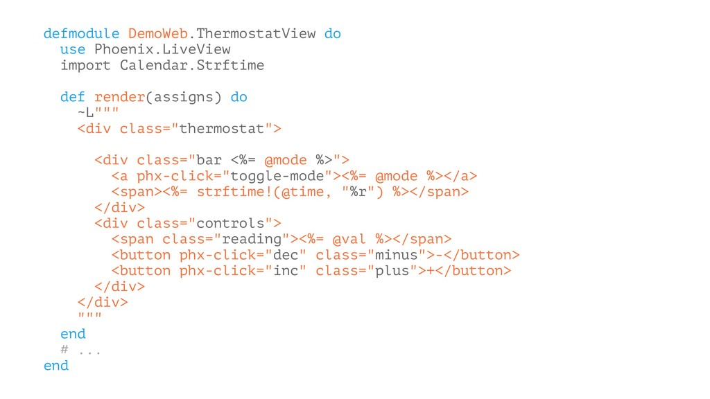defmodule DemoWeb.ThermostatView do use Phoenix...