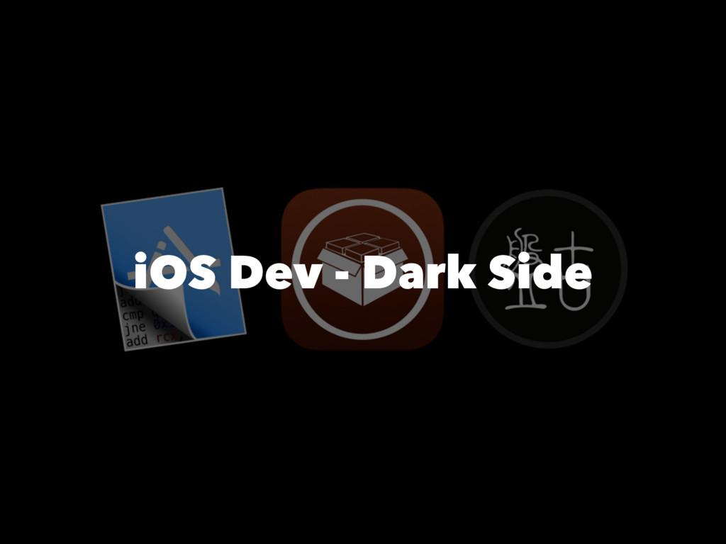 iOS Dev - Dark Side