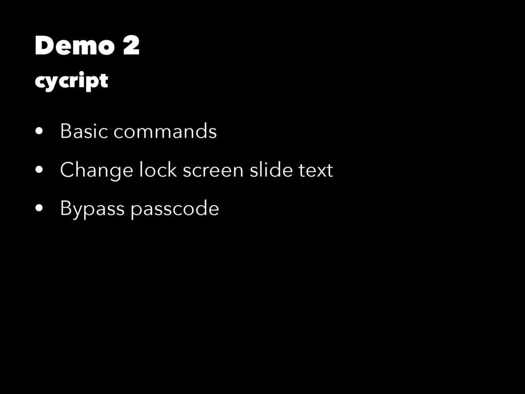 Demo 2 cycript • Basic commands • Change lock s...