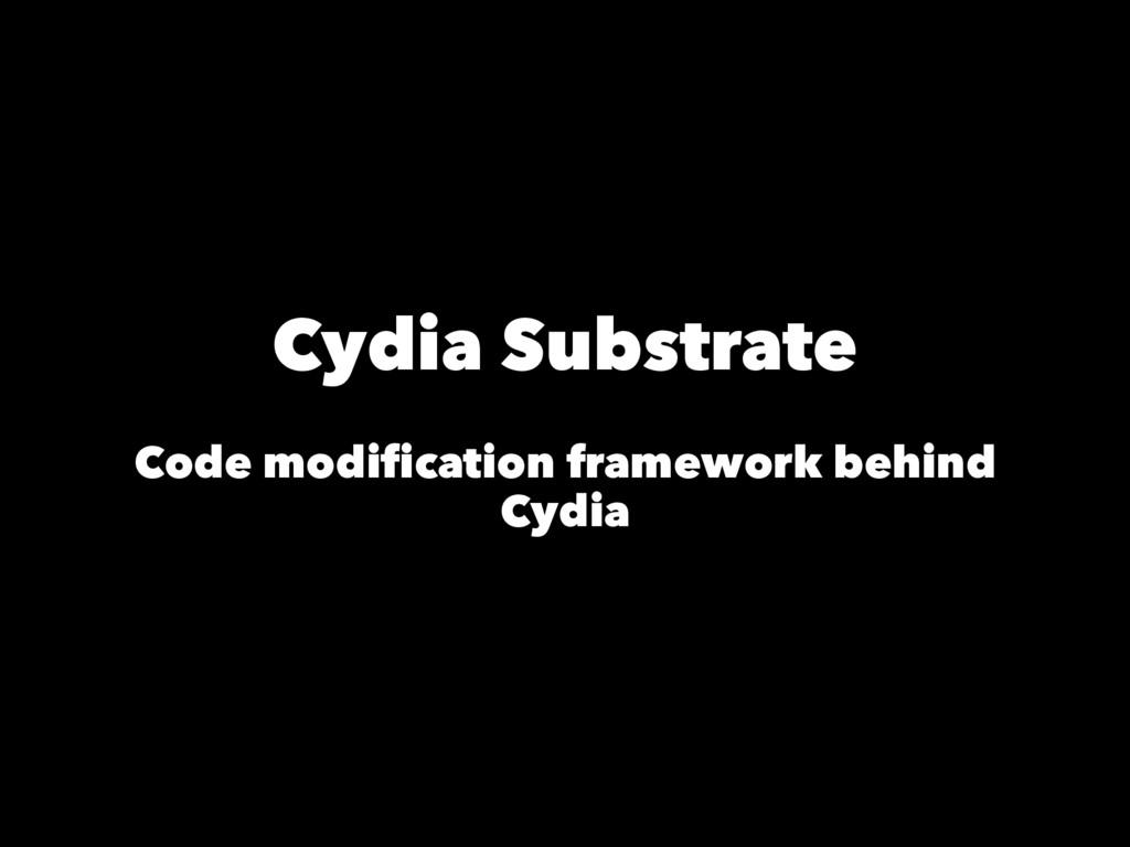 Cydia Substrate Code modification framework behi...