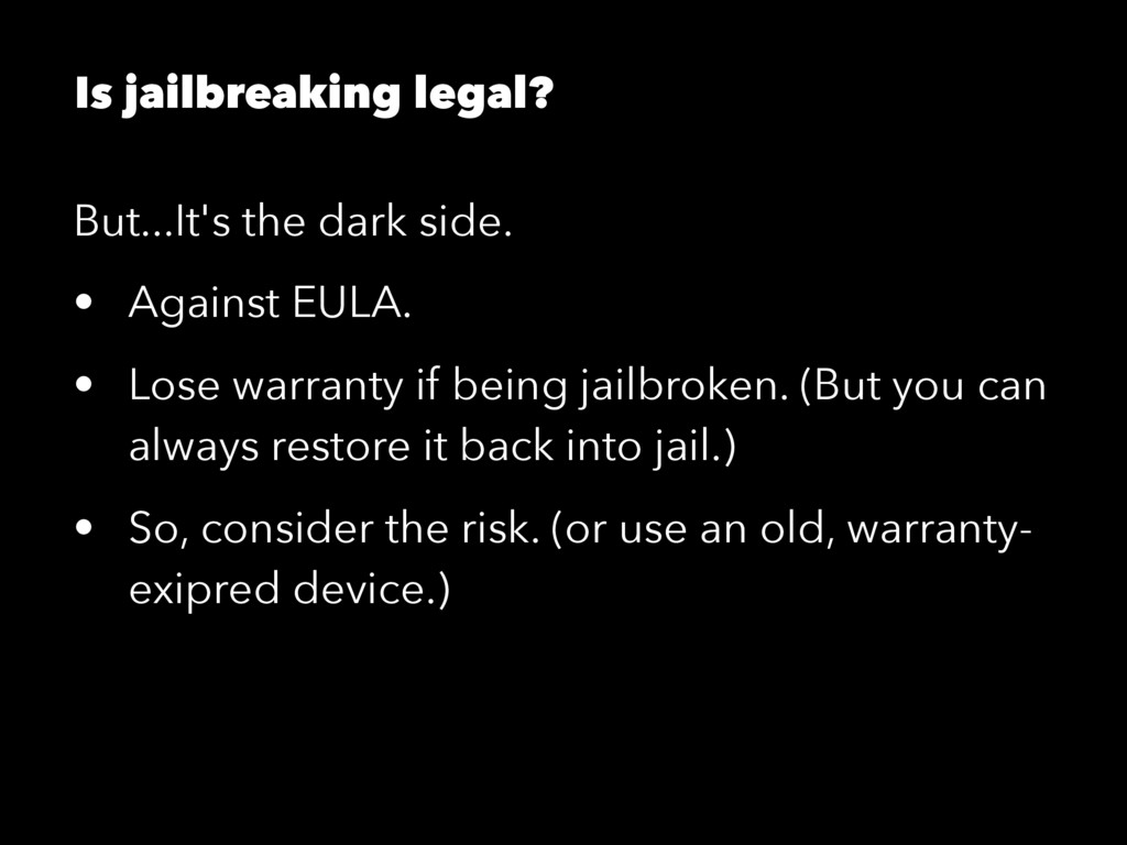 Is jailbreaking legal? But...It's the dark side...