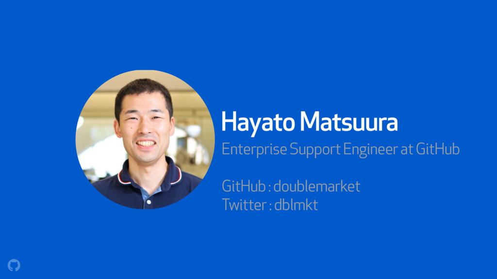 Hayato Matsuura Enterprise Support Engineer at ...