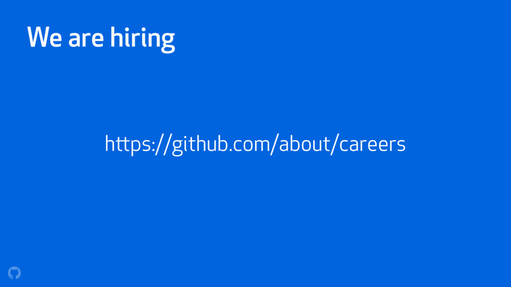 We are hiring https://github.com/about/careers