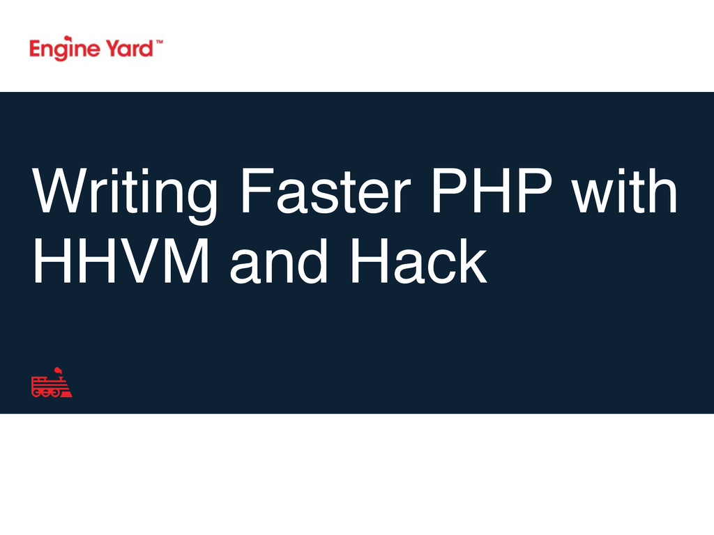Writing Faster PHP with HHVM and Hack