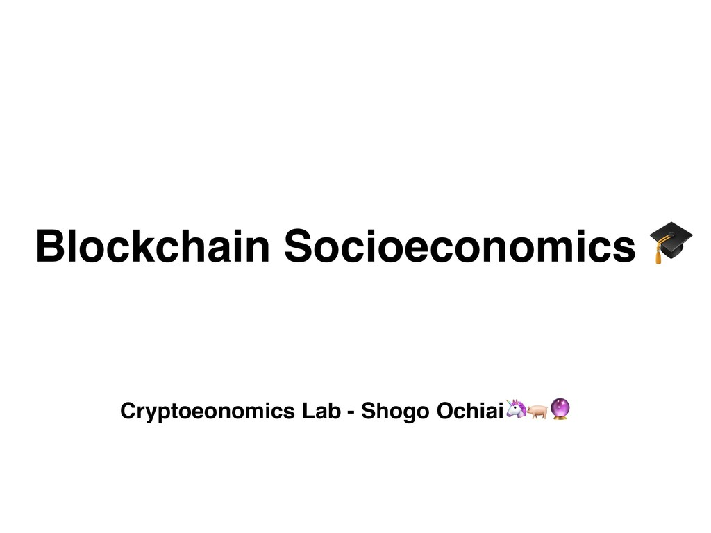 Blockchain Socioeconomics  Cryptoeonomics Lab -...