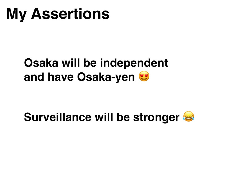 My Assertions Osaka will be independent and hav...