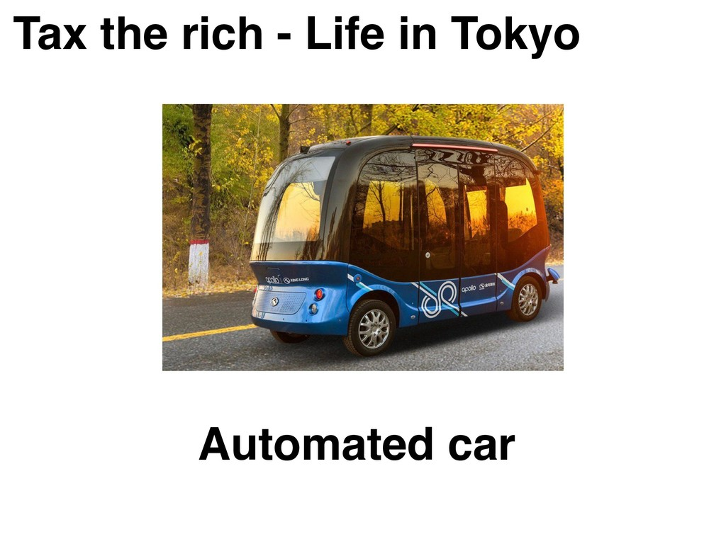 Tax the rich - Life in Tokyo Automated car