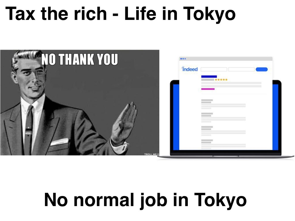 Tax the rich - Life in Tokyo No normal job in T...