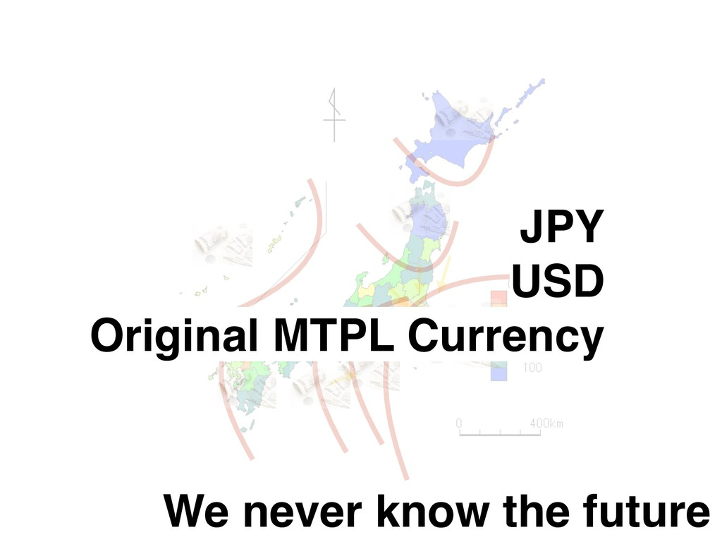 We never know the future JPY USD Original MTPL ...